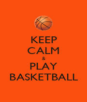 KEEP CALM & PLAY BASKETBALL - Personalised Poster A1 size
