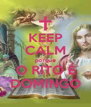 KEEP CALM porque O RITO É DOMINGO - Personalised Poster A1 size