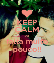 KEEP CALM pq  falta muito pouco!! - Personalised Poster A1 size