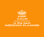 KEEP CALM Roberto Ramírez is the best WEDDING PLANNER - Personalised Poster A4 size