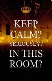 KEEP CALM? SERIOUSLY? IN THIS ROOM? - Personalised Poster A4 size