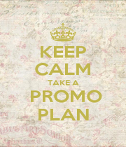 KEEP CALM TAKE A  PROMO PLAN - Personalised Poster A1 size