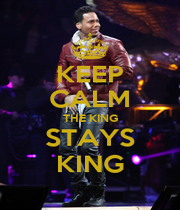 KEEP CALM THE KING STAYS KING - Personalised Poster A1 size