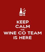 KEEP CALM THE WINE CO TEAM IS HERE - Personalised Poster A1 size