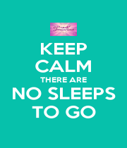 KEEP CALM THERE ARE NO SLEEPS TO GO - Personalised Poster A1 size