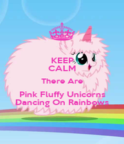 KEEP CALM There Are Pink Fluffy Unicorns Dancing On Rainbows - Personalised Poster A4 size
