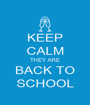 KEEP CALM THEY ARE BACK TO SCHOOL - Personalised Poster A4 size