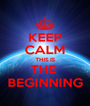 KEEP CALM THIS IS THE  BEGINNING - Personalised Poster A4 size