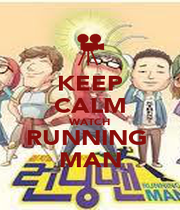 KEEP CALM WATCH RUNNING  MAN - Personalised Poster A1 size