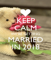 KEEP CALM WE'RE GETTING MARRIED IN 2018 - Personalised Poster A4 size