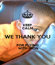KEEP CALM WE THANK YOU FOR FLYING  WITH IMON - Personalised Poster A1 size