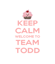 KEEP CALM WELCOME TO TEAM TODD - Personalised Poster A1 size
