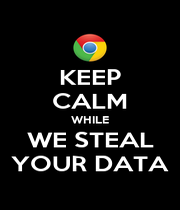 KEEP CALM WHILE WE STEAL YOUR DATA - Personalised Poster A4 size