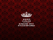 KEEP CALM YOU DON'T KNOW MY PASSWORD - Personalised Poster A1 size