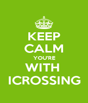 KEEP CALM YOU'RE WITH  ICROSSING - Personalised Poster A4 size