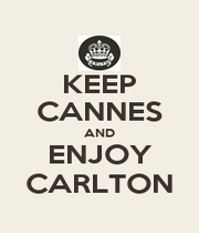 KEEP CANNES AND ENJOY CARLTON - Personalised Poster A1 size