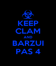 KEEP CLAM AND BARZUI PAS 4 - Personalised Poster A4 size