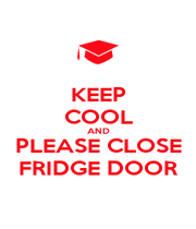 KEEP COOL AND PLEASE CLOSE FRIDGE DOOR - Personalised Poster A1 size