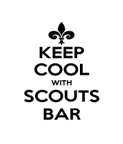 KEEP COOL WITH SCOUTS BAR - Personalised Poster A1 size