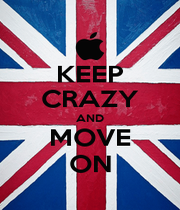 KEEP CRAZY AND MOVE ON - Personalised Poster A1 size