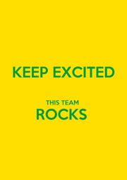 KEEP EXCITED  THIS TEAM  ROCKS   - Personalised Poster A4 size