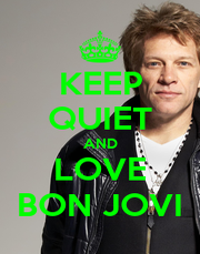 KEEP QUIET AND LOVE BON JOVI - Personalised Poster A4 size