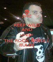 KEEP WILD AND LIVE BY THE ROCK 'N' ROLL RULES - Personalised Poster A1 size