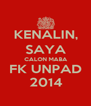 KENALIN, SAYA CALON MABA FK UNPAD 2014 - Personalised Poster A1 size
