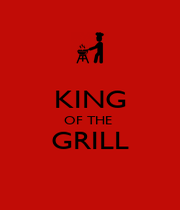 KING OF THE  GRILL  - Personalised Poster A4 size