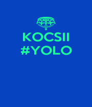 KOCSII #YOLO    - Personalised Poster A4 size