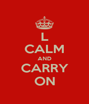 L CALM AND CARRY ON - Personalised Poster A4 size