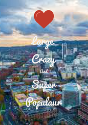 Large Crazy And Super Populaur - Personalised Poster A1 size