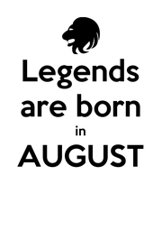 Legends are born in AUGUST  - Personalised Poster A4 size