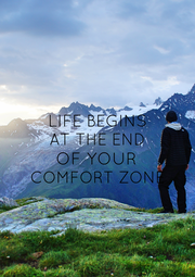 LIFE BEGINS AT THE END OF YOUR COMFORT ZONE  - Personalised Poster A4 size