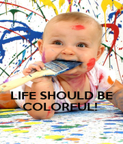 LIFE SHOULD BE COLORFUL!  - Personalised Poster A4 size