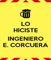 LO HICISTE  INGENIERO E. CORCUERA - Personalised Poster A1 size