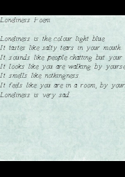 Loneliness Poem  Loneliness is the colour light blue. It tastes like salty tears in your mouth. It sounds like people chatting but your not apart of it. It looks like you are walking by - Personalised Poster A1 size