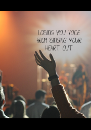 LOSING YOU VOICE FROM SINGING YOUR HEART OUT  - Personalised Poster A4 size