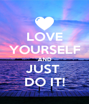 LOVE YOURSELF AND JUST  DO IT! - Personalised Poster A4 size