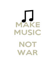MAKE MUSIC  NOT WAR - Personalised Poster A1 size