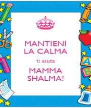 MANTIENI LA CALMA ti aiuta MAMMA SHALMA! - Personalised Poster A1 size