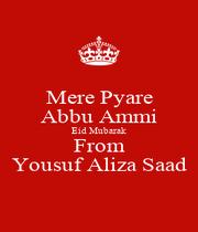 Mere Pyare Abbu Ammi Eid Mubarak From Yousuf Aliza Saad - Personalised Poster A1 size