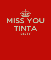 MISS YOU TINTA BESTY   - Personalised Poster A4 size