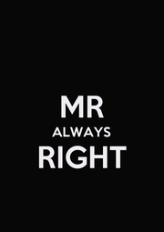 MR ALWAYS RIGHT  - Personalised Poster A4 size