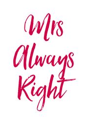 Mrs Always Right - Personalised Poster A4 size