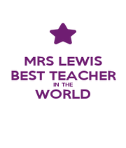 MRS LEWIS BEST TEACHER IN THE WORLD  - Personalised Poster A1 size