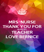 MRS  NURSE THANK YOU FOR BEING MY TEACHER LOVE BERNICE - Personalised Poster A1 size