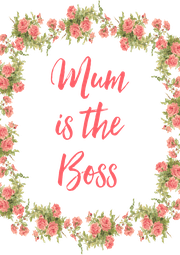 Mum is the Boss  - Personalised Poster A4 size