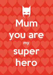 Mum you are my super hero - Personalised Poster A4 size