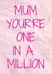 MUM YOUR'RE ONE IN A  MILLION - Personalised Poster A4 size